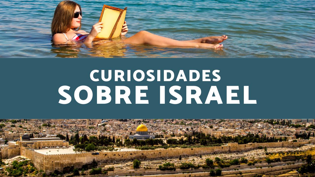 Curiosidades que você não sabia sobre Israel a Terra Santa
