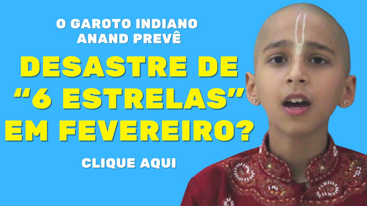 """O garoto índigo Anand prevê o desastre de """"Seis Estrelas"""" em fevereiro"""