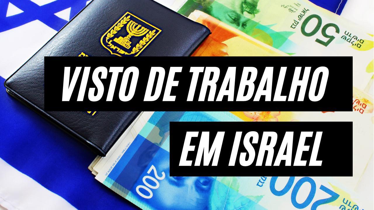 COMO conseguir VISTO de TRABALHO em ISRAEL?!