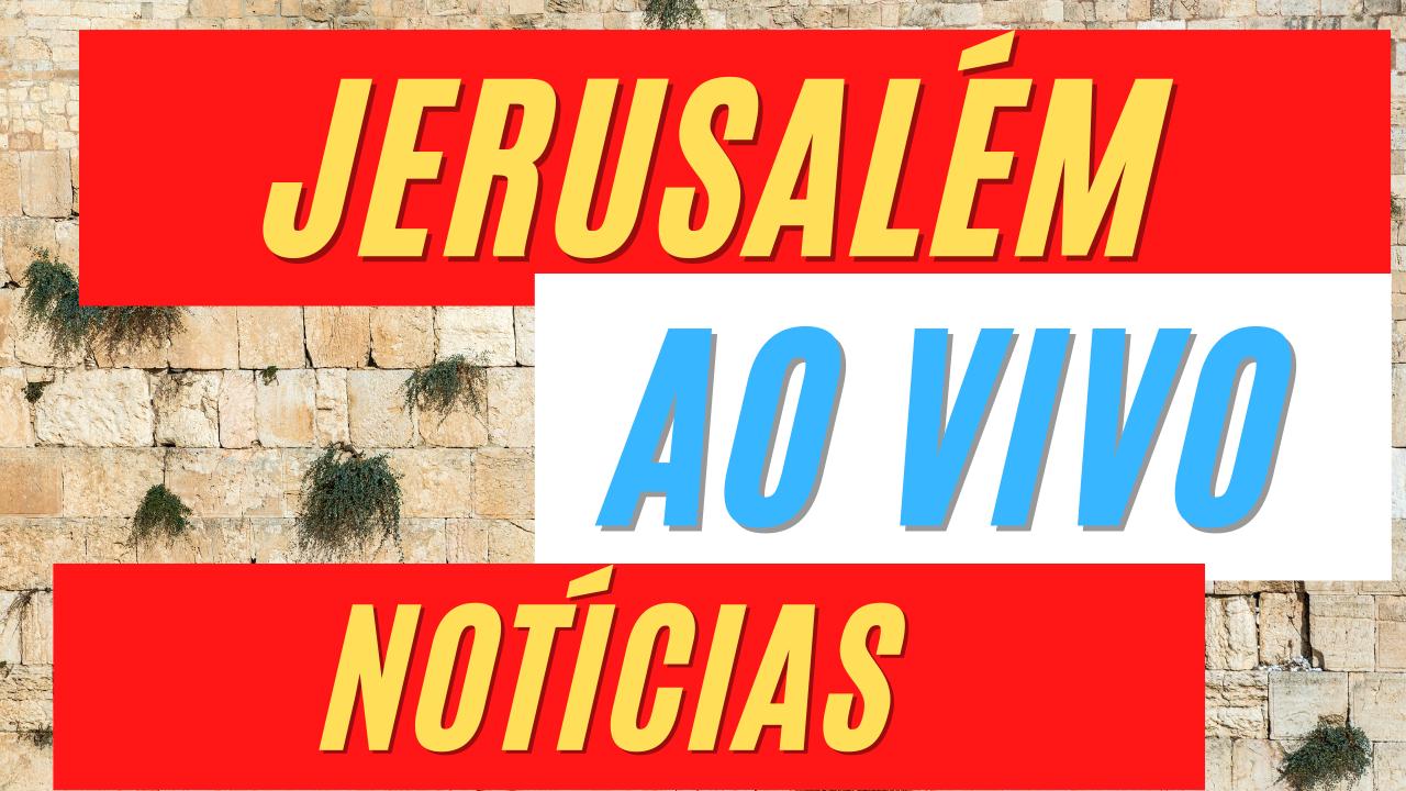 Últimas notícias de Jerusalém