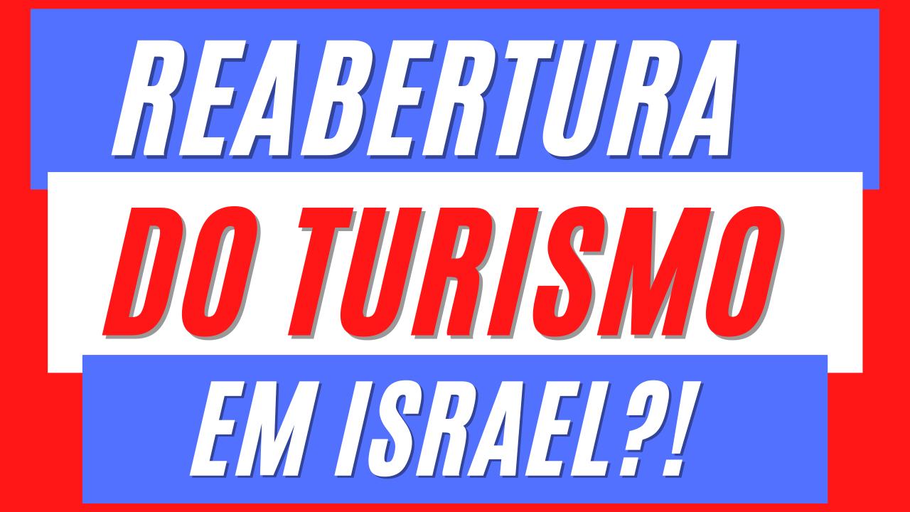 Reabertura do turismo em Israel?!