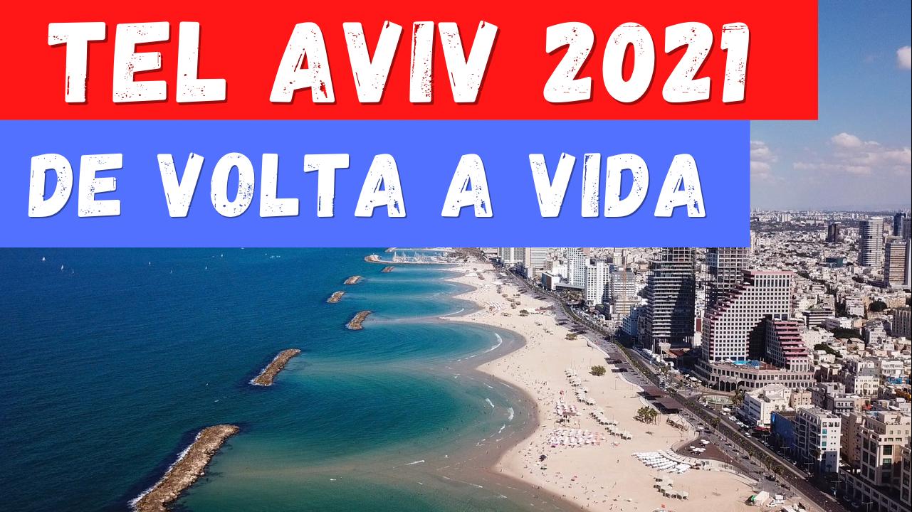 Cidade de Tel Aviv de volta a vida