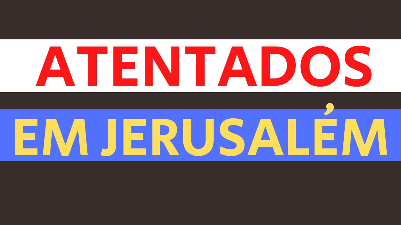 Atentados em Jerusalém